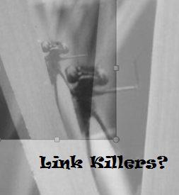 Link Killers?