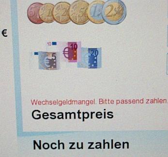Wechselgeldmangel. Bitte passend zahlen.